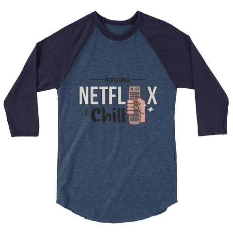 Netflix and Chill raglan shirt - The Jack of All Trends