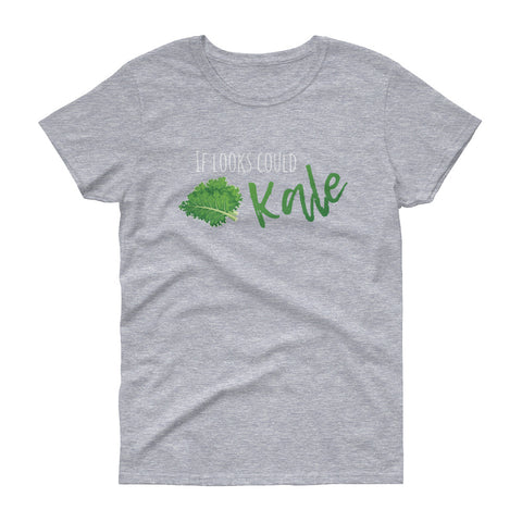 If Looks Could Kale Women's Short Sleeve T-Shirt - The Jack of All Trends