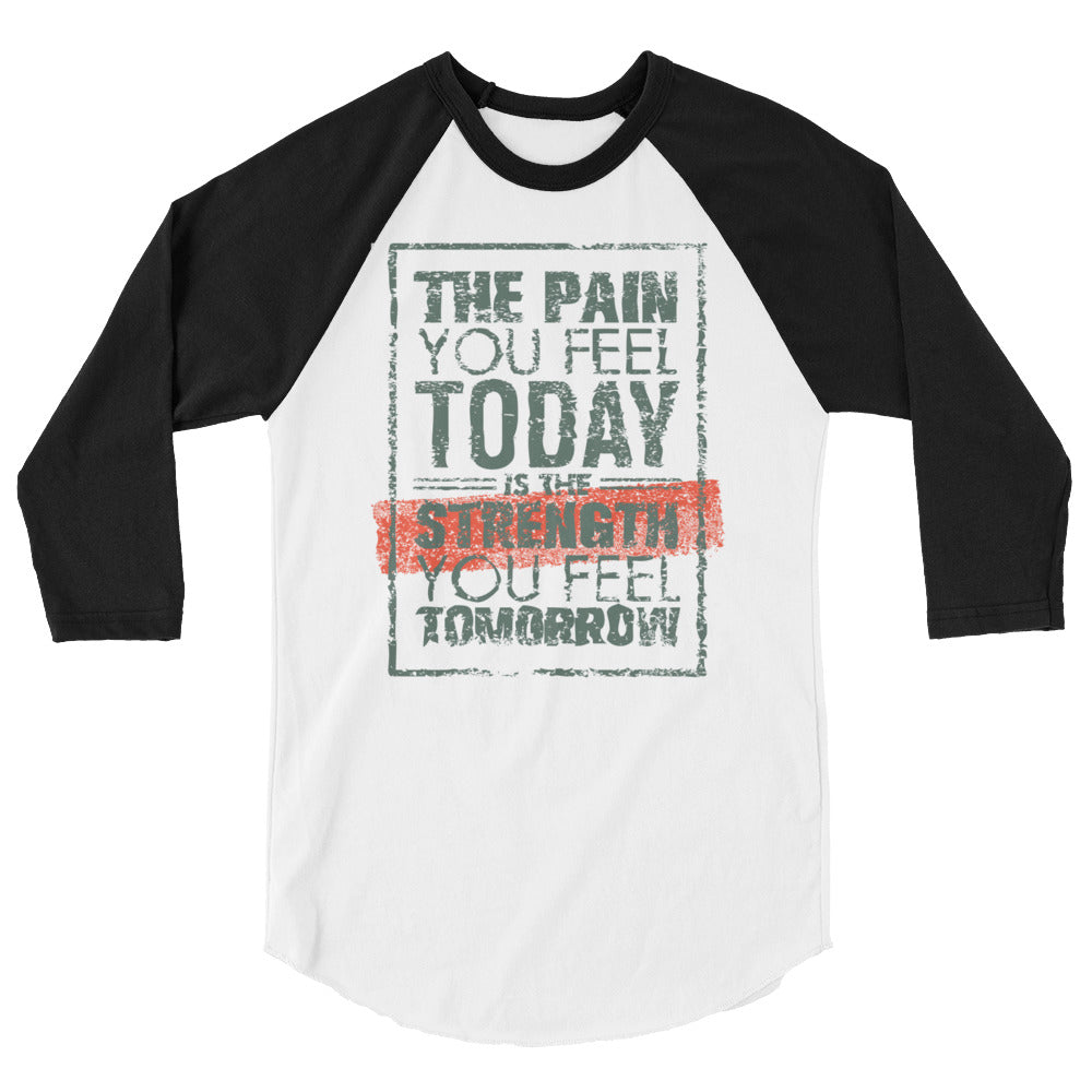 The Pain You Feel Today Men's 3/4 sleeve raglan shirt - The Jack of All Trends