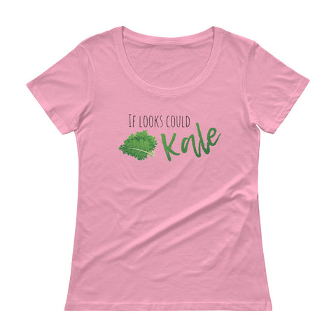 If Looks Could Kale Ladies' Scoop Neck T-Shirt - The Jack of All Trends
