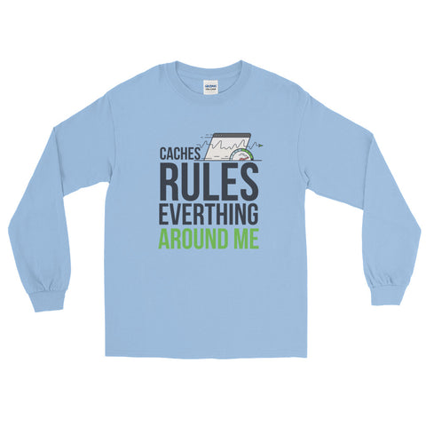 Cache Rules Everything Around Me Men's Long Sleeve T-Shirt - The Jack of All Trends