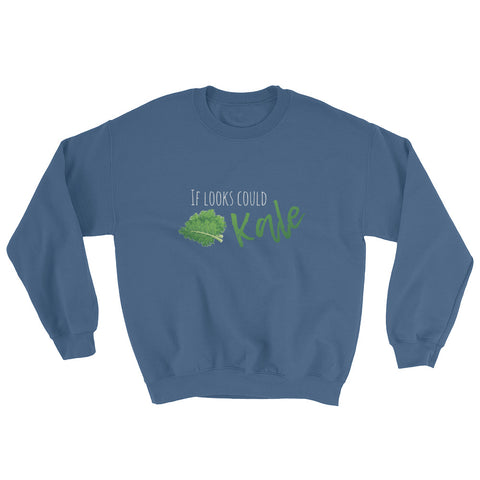 If Looks Could Kale Men's Sweatshirt - The Jack of All Trends
