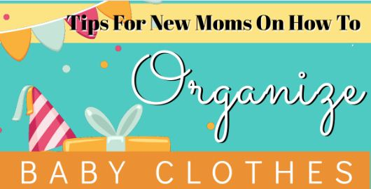 Baby Clothes Organizing Tips