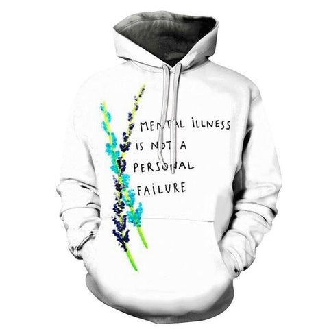 Mental Illness Is Not Personal Failure- 3D - Sweatshirt, Hoodie, Pullover - SpiritCos