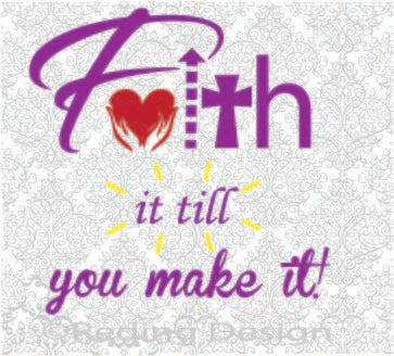 Faith it till you Make it Digital Cut Files SVG DXF PNG
