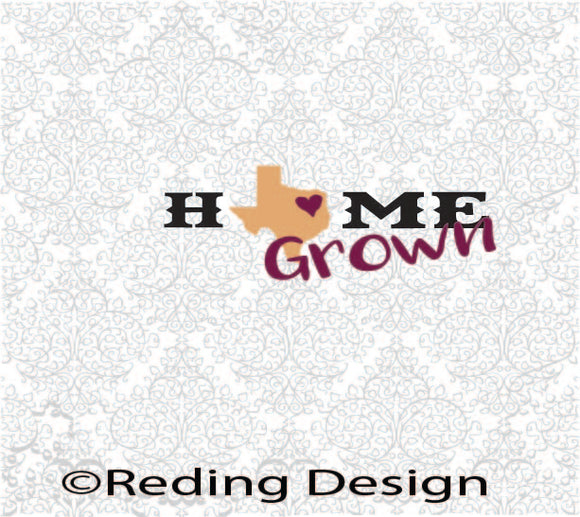 Home Grown Texas SVG DXF PNG Digital Cut Files