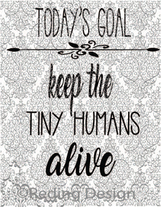 Keep Tiny Humans Alive Digital Cut Files PNG SVG DXF