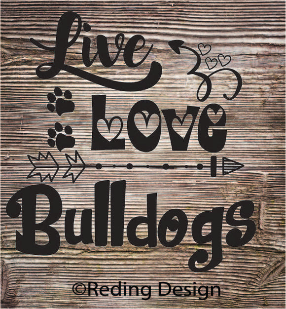 Bulldogs Live Love Digital Cut Files SVG DXF PNG
