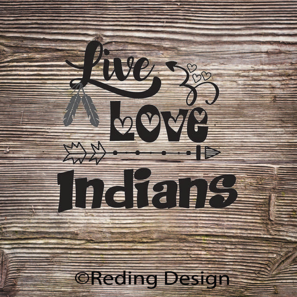Indians Live Love Digital Cut Files SVG DXF PNG