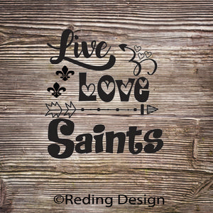 Saints Live Love Digital Cut Files SVG DXF PNG