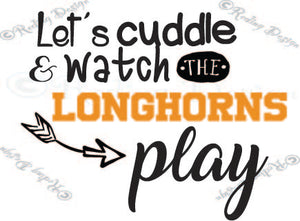 Cuddle and Watch the Longhorns Play Texas SVG DXF PNG Digital Cut Files