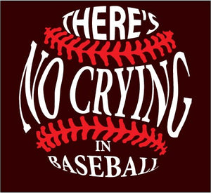 There's No Crying in Baseball Digital Cut Files SVG PNG DXF
