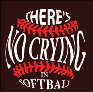 There's No Crying in Softball Digital Cut Files SVG PNG DXF