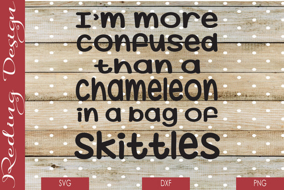 More Confused than Chameleon Skittles Digital Cut File SVG PNG DXF