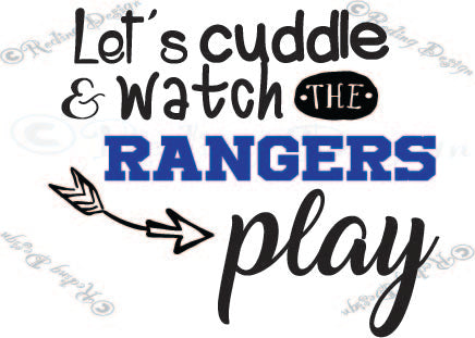 Cuddle and Watch the Rangers Play Texas SVG DXF PNG Digital Cut Files