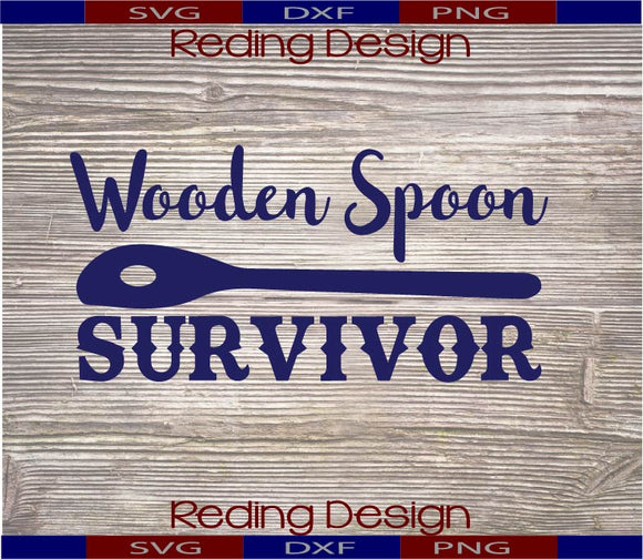 Wooden Spoon Survivor Digital Cut Files PNG SVG DXF
