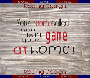 Your Mom Called Digital Cut Files SVG PNG DXF