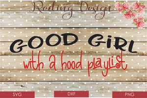 Good Girl Hood Play List Digital Cut File SVG PNG DXF