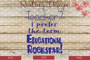 Educational Rockstar Teacher SVG PNG DXF Digital Cut File