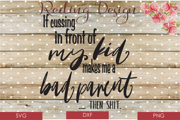 Cussing Bad Parent Digital Cut Files SVG PNG DXF