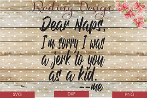 Sorry Jerk Naps Kid SVG PNG DXF Digital Cut File