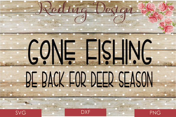 Gone Fishing Back for Deer Season Digital Cut File SVG PNG DXF