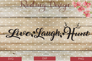 Live Laugh Hunt Digital Cut File SVG PNG DXF
