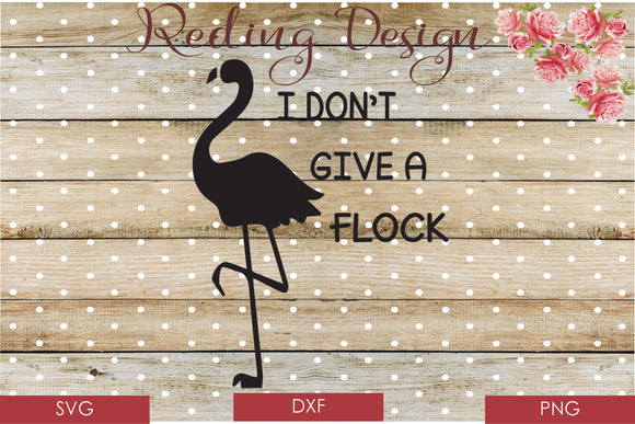 I Dont Give a Flock Digital Cut File SVG PNG DXF