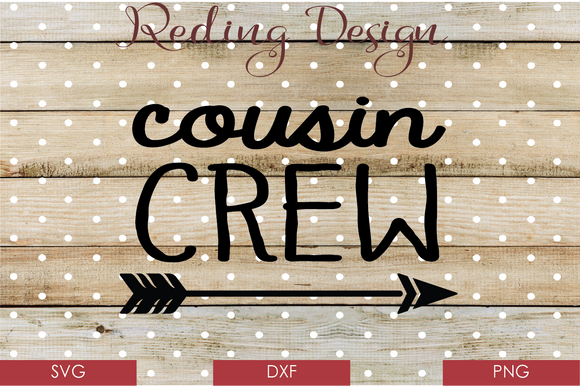Cousin Crew Digital Cut File SVG PNG DXF