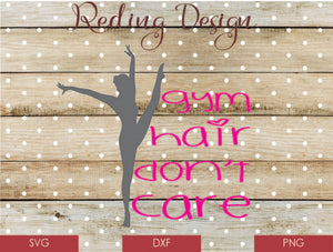 Gym Hair Don't Care Digital Cut File SVG PNG DXF