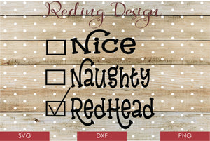 Nice Naughty Redhead Digital Cut Files SVG DXF PNG