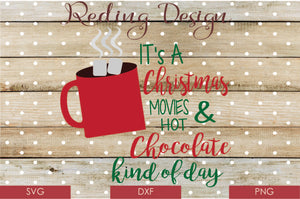 Christmas Movies and Hot Chocolate Digital Cut File SVG PNG DXF