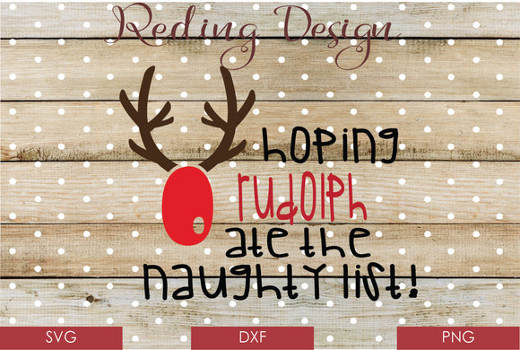Rudolph Ate the Naughty List Digital Cut Files SVG DXF PNG