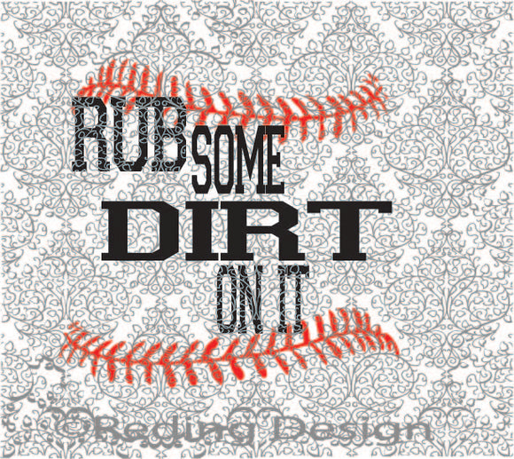 Rub Dirt On It Digital Cut Files SVG PNG DXF