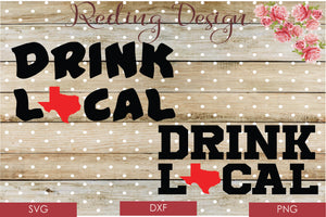 Drink Local Texas Cut Files SVG PNG DXF