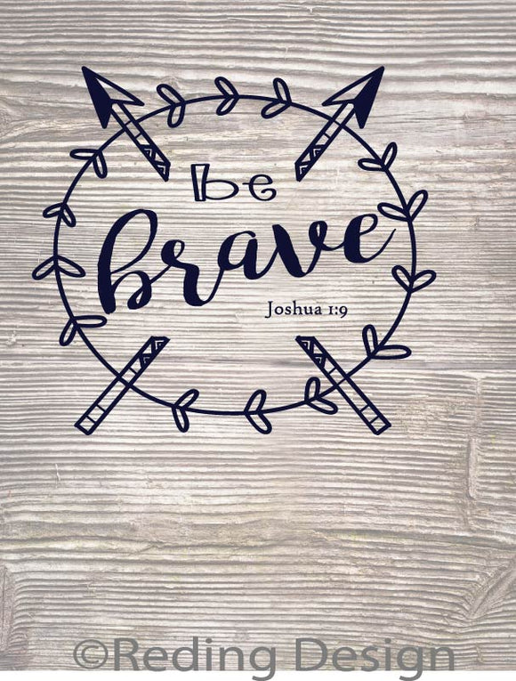 Be Brave SVG PNG DXF Digital Cut Files
