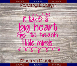 Big Heart to Teach Little Minds SVG DXF PNG Digital Cut Files