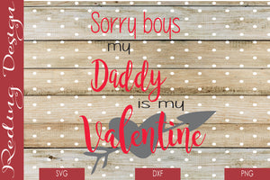 Daddy is my Valentine Digital Cut File SVG PNG DXF