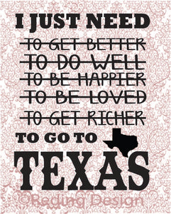 Need to Go to Texas SVG DXF PNG Digital Cut Files