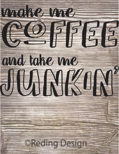 Coffee and Junkin SVG PNG DXF Digital Cut File