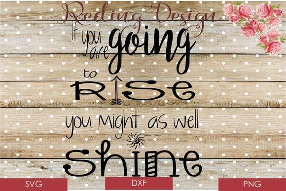 Rise and Shine SVG PNG DXF Digital Cut File