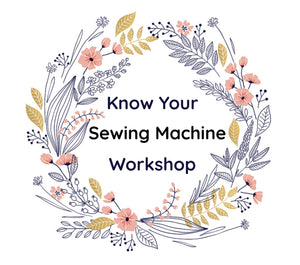 June 25- Know Your Sewing Machine Workshop (Adult)