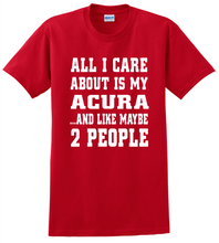 All I Care Is Acura Unisex T-Shirt