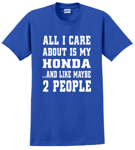 All I Care Is Honda Unisex T-Shirt