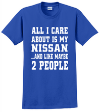 All I Care Is Nissan Unisex T-Shirt