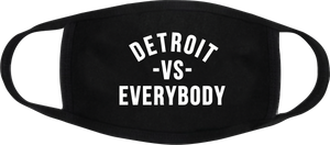Detroit vs everybody  Face Mask