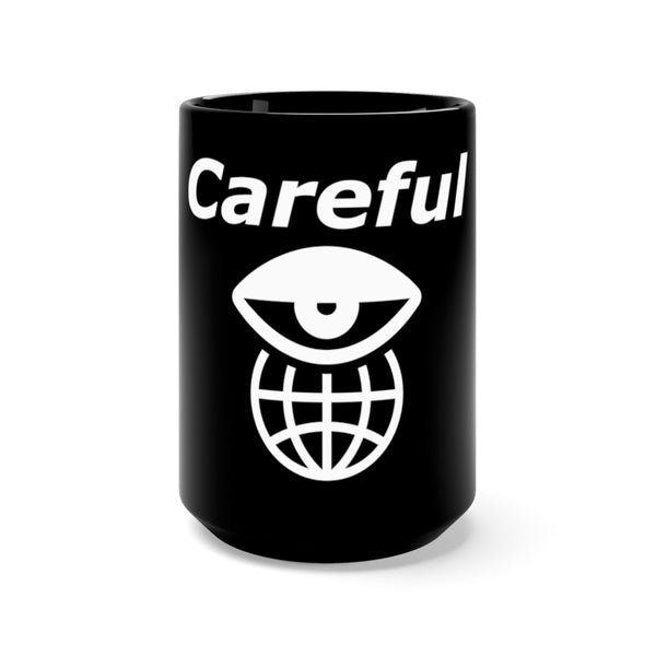 Careful - They Are Watching Black Mug 15oz