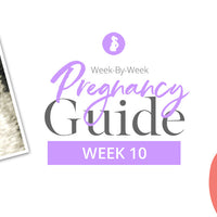 10 Weeks Pregnant: Your Weekly Pregnancy Guide