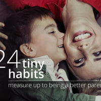 24 Tiny Habits: Changes That Can Make You a Different Parent a Year from Now