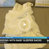 Hospital Uses Baby Sleeping Bags for Safe Sleep